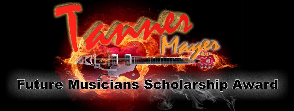 Tanner Mayer Future Musicians Scholarship Award